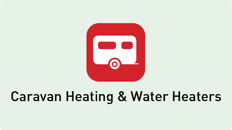 Touring Caravan Heating Systems and Water Heaters