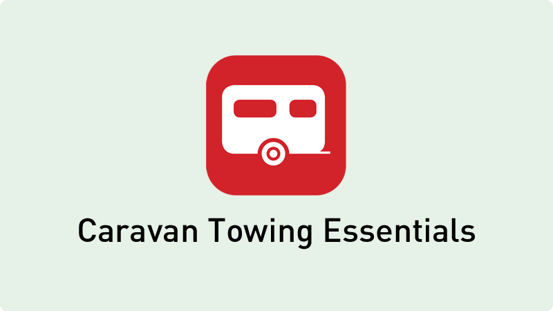 Touring Caravan Towing Essentials